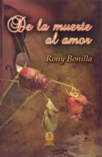 Portada del libro de Rony  Bonilla de la muerte al amor
