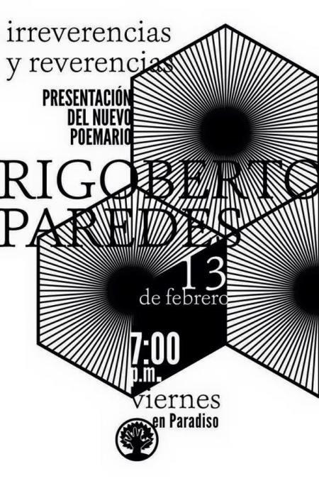 """Convocamos a todas y todos a celebrar los primeros 40 años de poesía del poeta Rigoberto Paredes con la Lectura de Poesía """"Irreverencias y reverencias"""""""